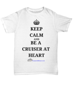 T-shirt - Be Calm and Be a Cruiser At Heart